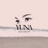 Скачать слова музыки Decorate (Extended Version) музыканта Yuna